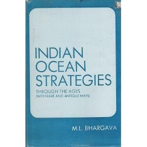9788185047577: Indian Ocean Strategies Through the Ages: With Rare and Antique Maps