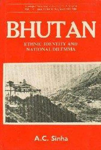 9788185047829: Bhutan: Ethnic Identity and National Dilemma (Sociological Publications in Honour of Dr. K. Ishwaran)