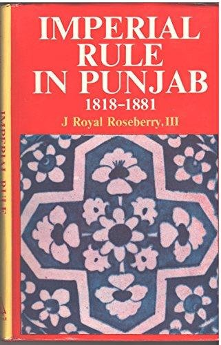 Imperial rule in Punjab: The conquest and: Roseberry, J. Royal