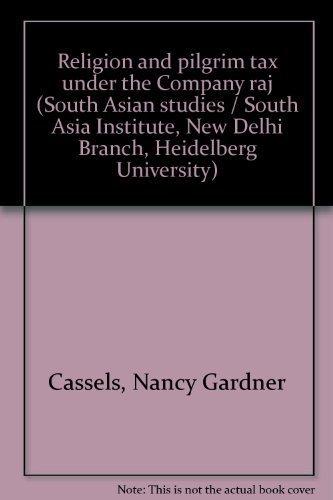 Religion and Pilgrim Tax Under the Company Raj: Nancy Gardner Cassels