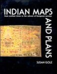 Indian Maps and Plans: From Earliest Times to the Advent of European Surveys