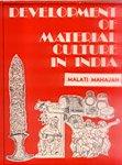 Development of Material Culture in Ancient India: Mahajan, Malati