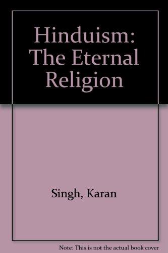 Hinduism: The Eternal Religion: Karan Singh