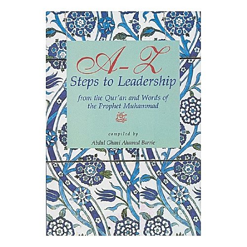 9788185063898: A-Z Steps to Leadership: From the Qur'an and Words of the Prophet Muhammad