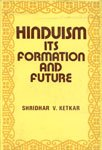 Hinduism: Its Formation and Future: Shridhar V.Ketkar