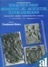 Researches in Indian Archaeology, Art, Architecture, Culture and Religion V.2: Mishra, Phani Kanta