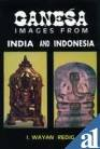 9788185067964: Ganesa Images from Indian and Indonesia: From Circa 7th to 15th Century A.D.