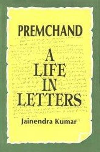 Premchand: A Life in Letters: Kumar, Jainendra
