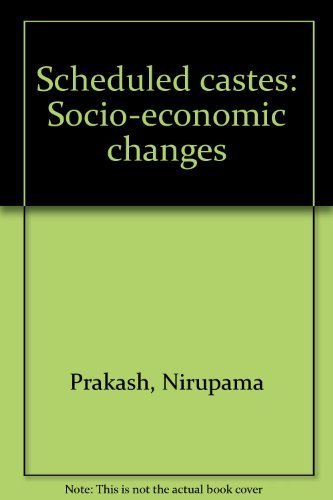 Scheduled castes : socio-economic changes: Nirupama Prakash