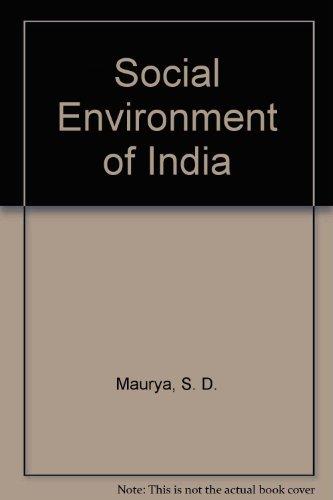 Social Environment of India (9788185076652) by S. D. Maurya; Gayatri Devi