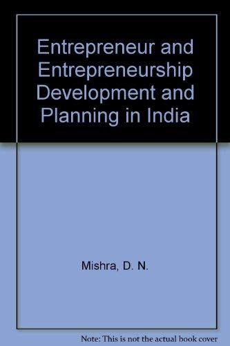 Entrepreneur and Entrepreneurship Dev. and Planning in: D. N. Mishra