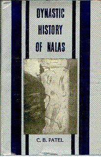 9788185094274: Dynastic history of Nalas: History and culture of central eastern India, Orissa-Madhya Pradesh under the Nalas, c. 300-1000 A.D