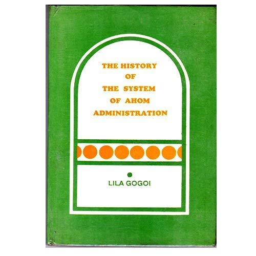 The History of the System of Ahom: Gogoi Lila