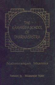 The Kamarupa School of Dharmasastra: Naliniranjan Sharma