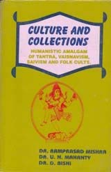 Culture and Collections: Humanistic Amalgam of Tantra, Vaisnavism, Saivism, and Folkcults: Dr ...