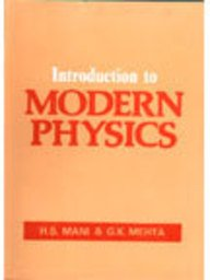 Introduction to Modern Physics: Mani, H. S. And Mehta, G. K.