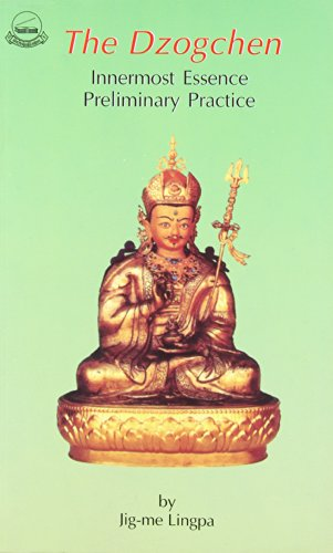 The Dzogchen: Innermost Essence Preliminary Practice