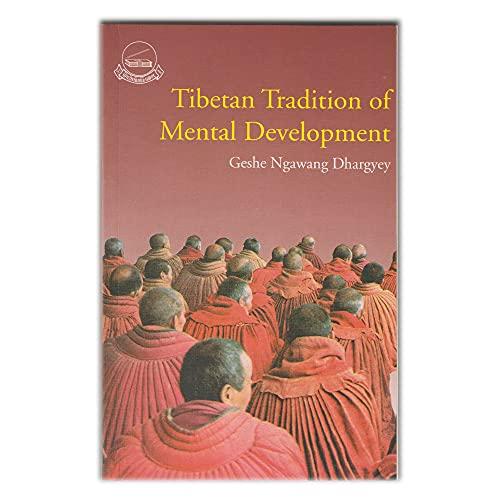 Tibetan Tradition of Mental Development (Second Edition): Geshe Ngawang Dhargye