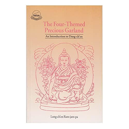 The Four Themed Precious Garland An Introduction: Longchen Rabjampa Drime