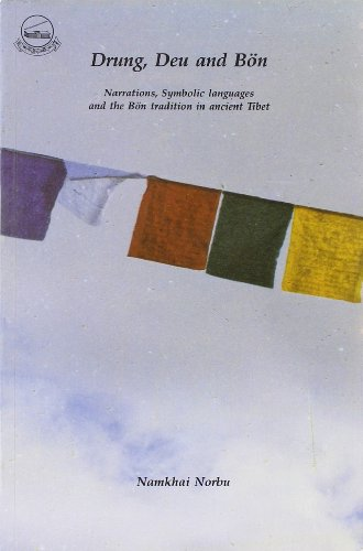 9788185102931: Drung, Deu and Bon: Narrations, Symbolic Languages and the Bon Tradition on Ancient Tibet