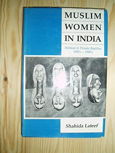 9788185107196: Muslim Women in India: Political and Private Realities 1890s-1980s