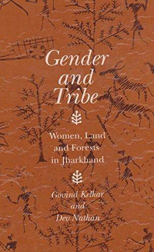 Gender and Tribe: Women, Land and Forests in Jharkhand: Kelkar, Govind; Nathan, Dev