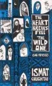 Heart Breaks Free: The Wild One (Two: Chughtai, Ismat