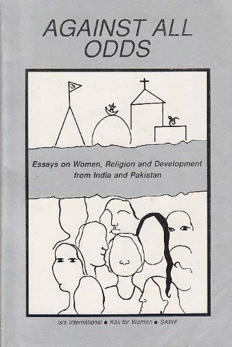 Against All Odds: Essays on Women, Religion: Bhasin, Kamla
