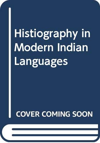 Historiography in modern Indian languages, 1800-1947 : T. Banerjee, ed.