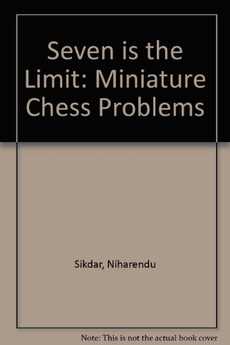 9788185109909: Seven is the Limit: Miniature Chess Problems