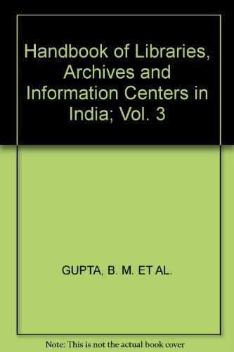 Handbook of Libraries, Archives & Information Centres: Gupta, B. M.;