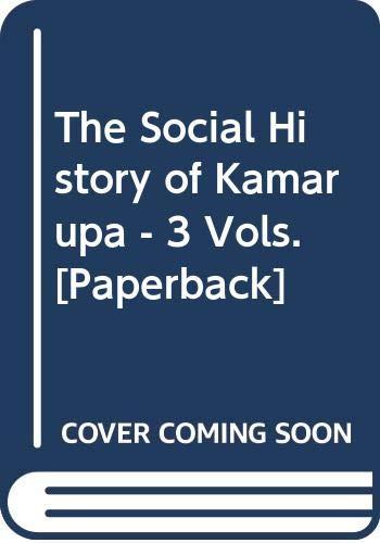 The Social History of Kamarupa (3 Vols: Nagendra Nath Vasu