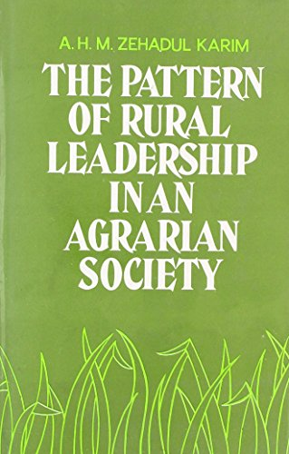 9788185119854: Pattern of Rural Leadership in an Agrarian Society: A Case Study of the Changing Power Structure in Bangladesh