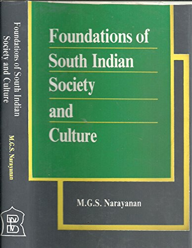 Foundations of South Indian society and culture: M. G. S