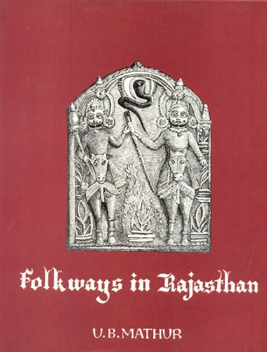 Folkways in Rajasthan Mathur, U. B