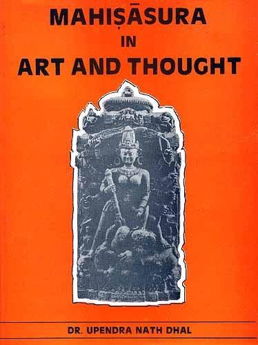 Mahisasura Art and Thought: Dr Upendra Nath Dhal