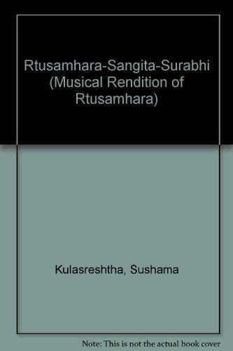 Rtusamhara-Sangita-Surbhi: Text, English and Hindi Translation and: Dr J.S. Kulshreshtha,Sushma