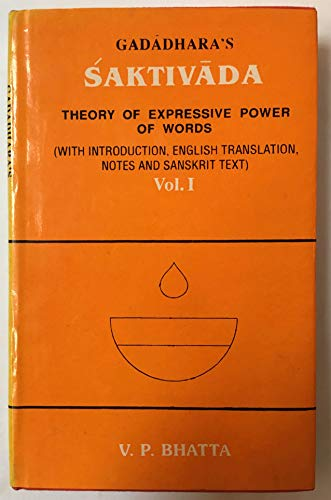 9788185133706: Gadādhara's Śaktivāda: Theory of expressive power of