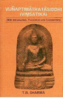 9788185133874: Vijnaptimatratasiddhi (Vimsitika): With introduction, translation, and commentary