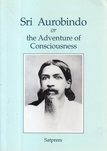 9788185137605: Sri Aurobindo or the Adventure of Consciousness