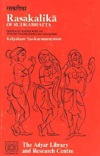 Rasakalika of Rudrabhatta (Adyar Library series): Rudrabhatta