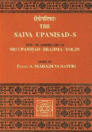 9788185141022: The Saiva Upanisad-s with the Commentary of Sri Upanisad-Brahma-Yogin (Text)