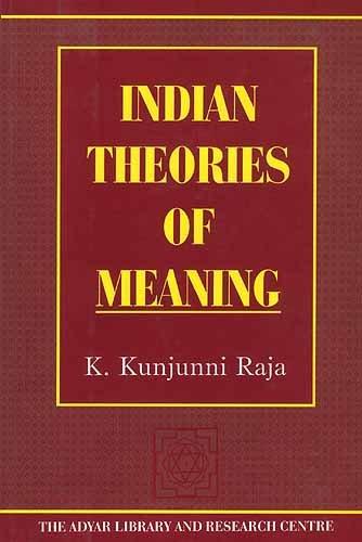 Indian Theories of Meaning: K. Kunjunni Raja