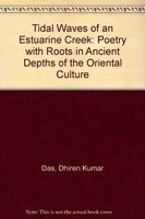 9788185151526: Tidal Waves of an Estuarine Creek: Poetry with Roots in Ancient Depths of the Oriental Culture
