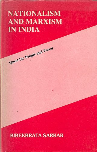 Nationalism and Marxism in India: Quest for people and power, 1920-1940: Sarkar, Bibekbrata