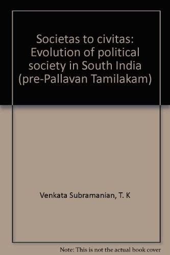 9788185163420: Societas to Civitas: Evolution of political society in South India : pre-Pallavan Tamilakam