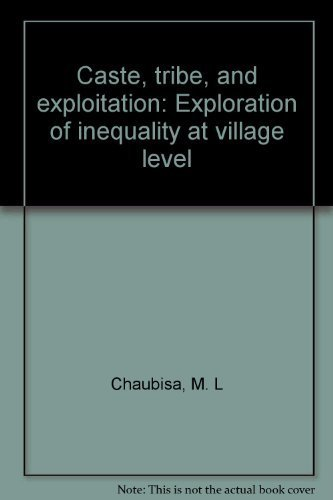 9788185167084: Caste, tribe, and exploitation: Exploration of inequality at village level