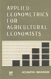 Applied Econometrics for Agricultural Economists: S S Acharya