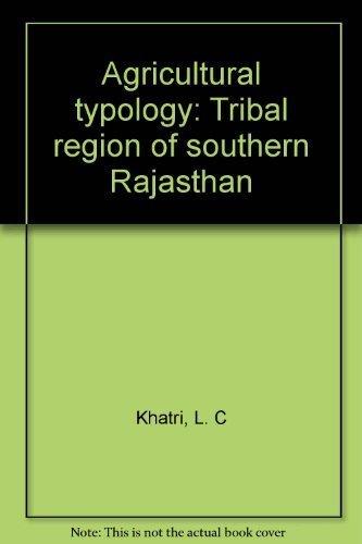Agricultural Typology: Khatri L.C.
