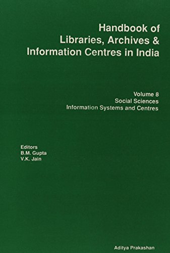 Handbook of Libraries, Archives and Information Centers: B. M. Gupta,